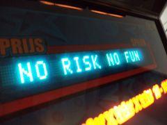 No Risk No Fun...